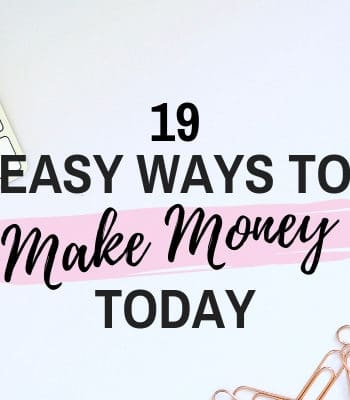 19 Easy Ways to Make Money Fast Today