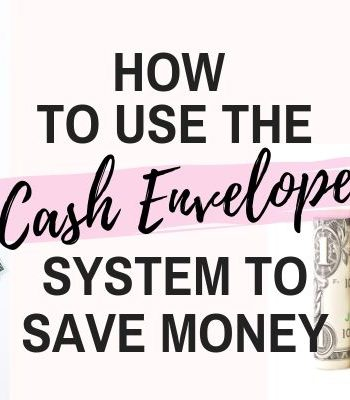 How to Stick to your Budget using the Cash Envelope System (Free Template + Budget Printables)