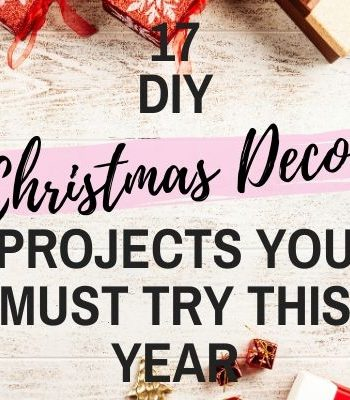 17 DIY Christmas Decorations to Add Holiday Cheer to your Home This Year