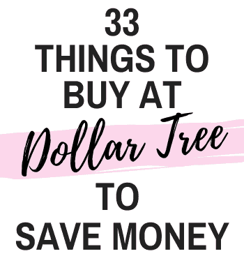 33 Things to Buy at Dollar Tree to Skyrocket your Savings Account